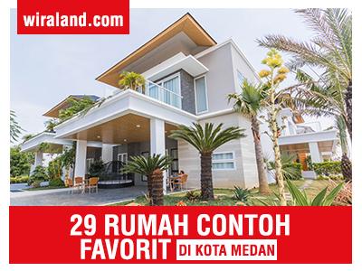 Milenials Berhasil Punya Rumah Di Medan Lewat 29 Rumah Contoh Favorit wiraland
